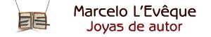 Marcelo L'Evêque -  Joyería contemporánea